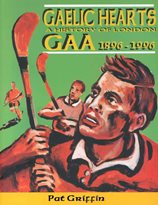 Gaelic Hearts. A History of London GAA, 1896-1996.