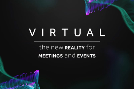 Virtual: the New Reality for Meetings and Events